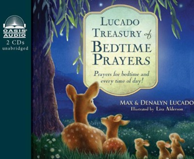 Lucado Treasury of Bedtime Prayers: Prayers for Bedtime and Every Time of Day! - unabridged audio book on CD  -     Narrated By: Kathy Garver     By: Max Lucado, Denalyn Lucado