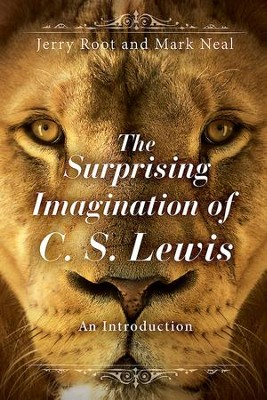 The Surprising Imagination of C.S. Lewis: An Introduction - eBook  -     By: Jerry Root, Mark Neal