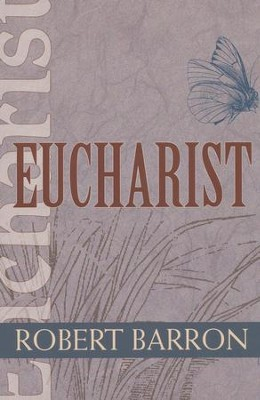 Eucharist  -     By: Robert Barron