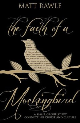 The Faith of a Mockingbird: A Small Group Study Connecting Christ and Culture - eBook  -     By: Matt Rawle