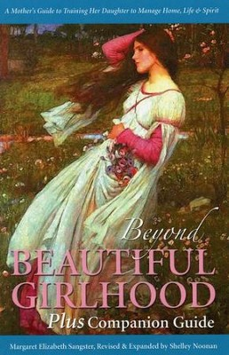 Beyond Beautiful Girlhood Plus Companion Guide   -     By: Shelley Noonan