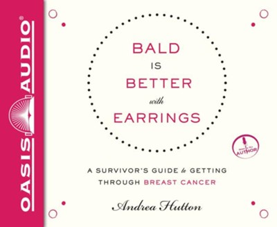 Bald is Better With Earrings - unabridged audio book on CD  -     By: Andrea Hutton