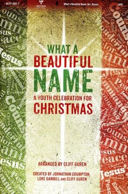What A Beautiful Name: A Youth Celebration for Christmas (Choral Book)   -     By: Cliff Duren