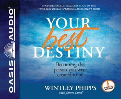 Your Best Destiny: A Powerful Prescription for Personal Transformation - unabridged audio book on CD  -     By: Wintley Phipps
