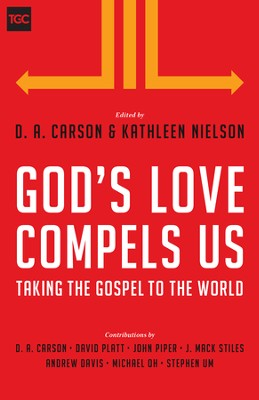God's Love Compels Us: Taking the Gospel to the World - eBook  -     Edited By: D.A. Carson, Kathleen B. Nielson     By: D.A. Carson