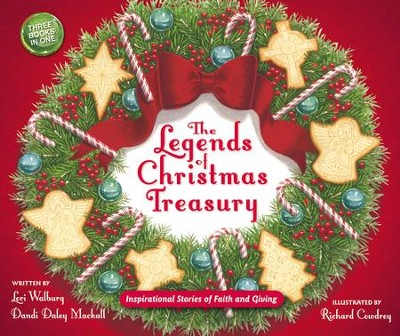 The Legends of Christmas Treasury: Inspirational Stories of Faith and Giving  -     By: Dandi Daley Mackall, Lori Walburg     Illustrated By: Richard Cowdrey