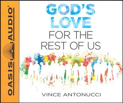 God's Love For the Rest of Us - unabridged audio book on CD  -     Narrated By: Dean Gallagher     By: Vince Antonucci