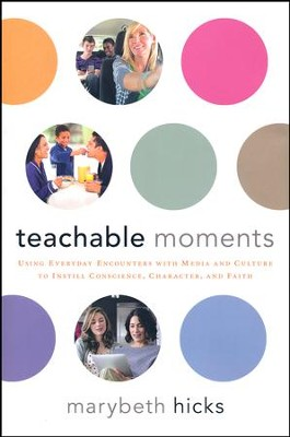 Teachable Moments  -     By: Marybeth Hicks