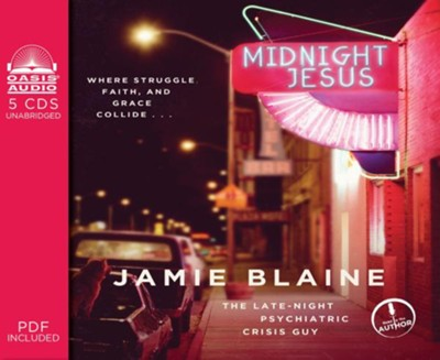Midnight Jesus: Where Struggle, Faith, and Grace Collide . . . - unabridged audio book on CD  -     By: Jamie Blaine