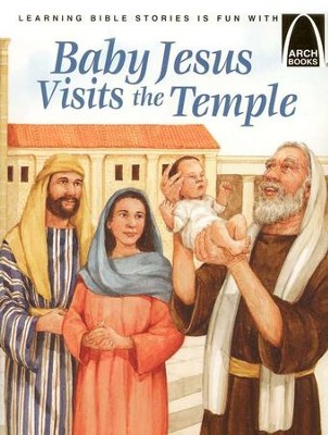 Baby Jesus Visits the Temple, Arch Book Series   -