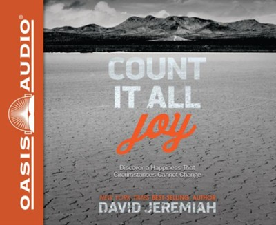Count It All Joy: Discover a Happiness That Circumstances Cannot Change - unabridged audio book on CD  -     By: David Jeremiah