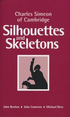 Charles Simeon of Cambridge: Silhouettes and Skeletons - eBook  -     By: John Benton, Julia Cameron, Michael Rees