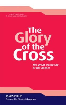 The Glory of the Cross - eBook  -     By: James Philip