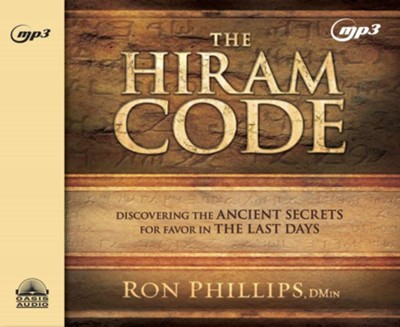 The Hiram Code: Discovering the Ancient Secrets for Favor in the Last Days - unabridged audio book on MP3-CD  -     Narrated By: Jon Gauger     By: Ron Phillips D.Min.