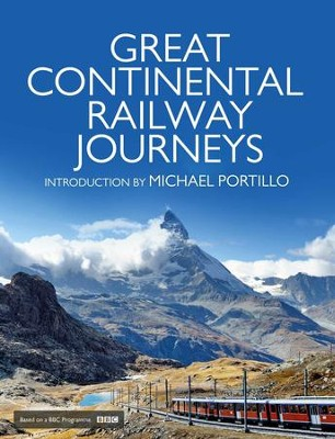 Great Continental Railway Journeys - eBook  -     By: Michael Portillo