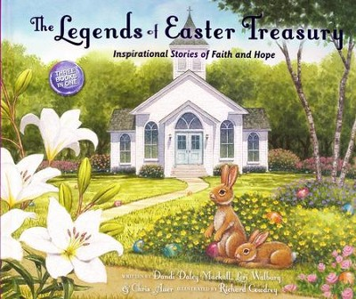 The Legends of Easter Treasury: Inspirational Stories of Faith and Hope  -     By: Dandi Daley Mackall, Lori Walburg, Chris Auer