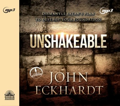 Unshakeable: Dismantling Satan's Plan to Destroy Your Foundation - unabridged audio book on MP3-CD  -     By: John Eckhardt