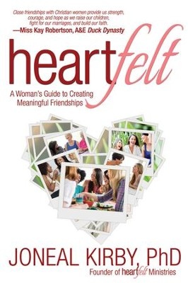 Heartfelt: A Woman's Guide to Creating Meaningful Friendships - eBook  -     By: Joneal Kirby Ph.D.