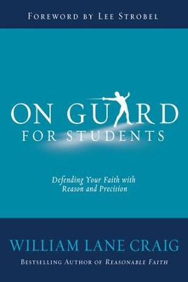 On Guard for Students: Defending Your Faith with Reason and Precision - eBook  -     By: William Lane Craig