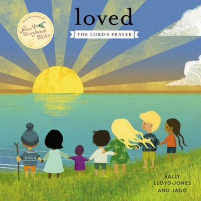 Loved: The Lord's Prayer - Slightly Imperfect  -     By: Sally Lloyd-Jones     Illustrated By: Jago