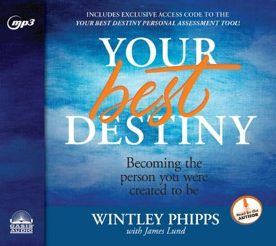 Your Best Destiny: A Powerful Prescription for Personal Transformation - unabridged audio book on MP3-CD  -     By: Wintley Phipps