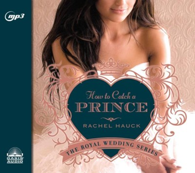 How to Catch a Prince - unabridged audio book on MP3 CD   -     Narrated By: Eleni Pappageorge     By: Rachel Hauck