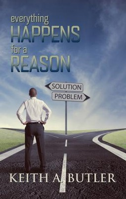 Everything Happens for a Reason - eBook  -     By: Keith Butler