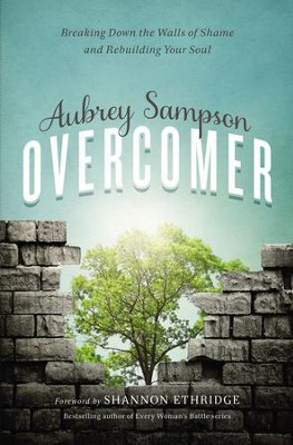 Overcomer: Breaking Down the Walls of Shame - eBook  -     By: Aubrey Gayel Sampson