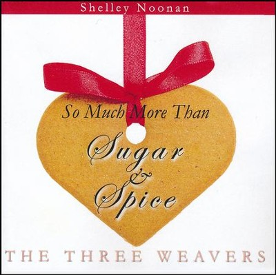 So Much More Than Sugar and Spice CD   -     By: Shelley Noonan