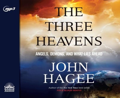 The Three Heavens - unabridged audio book on MP3-CD  -     Narrated By: Dean Gallagher     By: John Hagee