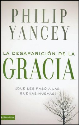 La Desaparición de la Gracia  (Vanishing Grace)  -     By: Philip Yancey