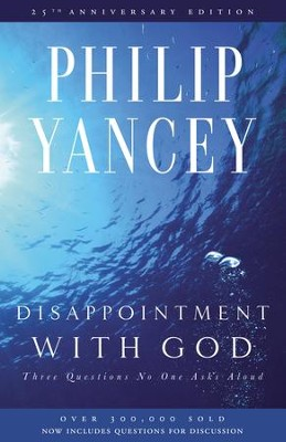 Disappointment with God: Three Questions No One Asks Aloud - eBook  -     By: Philip Yancey