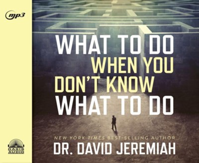 What to Do When You Don't Know What to Do - unabridged audio book on MP3-CD  -     Narrated By: Wayne Shepherd     By: Dr. David Jeremiah