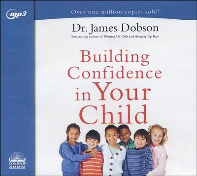 Building Confidence In Your Child - unabridged audio book on MP3-CD  -     Narrated By: Jon Gauger     By: Dr. James Dobson