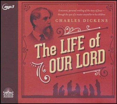 The Life of Our Lord - unabridged audio book on MP3-CD  -     By: Charles Dickens