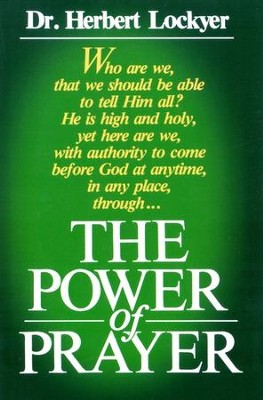 Power of Prayer  -     By: Herbert Lockyer