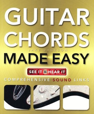 Guitar Chords Made Easy: Comprehensive Sound Links  -     By: Jake Jackson