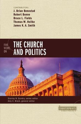 Five Views on the Church and Politics - eBook  -     Edited By: Amy E. Black     By: J. Brian Benestad, Robert Benne, Bruce Fields, Thomas W. Heilke