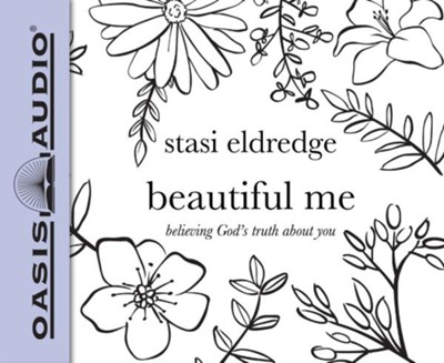 Beautiful Me: Believing God's Truth About You - unabridged audio book on CD  -     Narrated By: Aimee Lilly     By: Stasi Eldredge