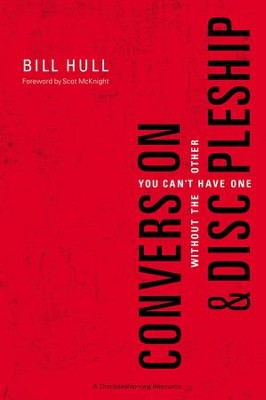 Conversion and Discipleship: You Can't Have One without the Other - eBook  -     By: Bill Hull
