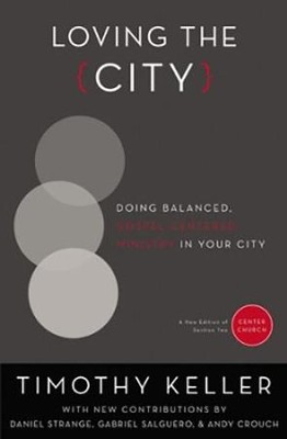 Loving the City: Doing Balanced, Gospel-Centered Ministry in Your City - eBook  -     By: Timothy Keller