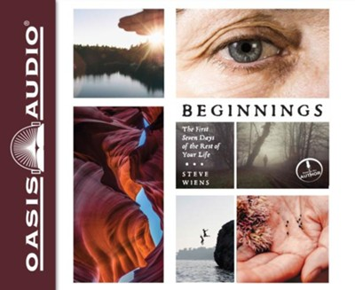 Beginnings: The First Seven Days of the Rest of Your Life - unabridged audio book on CD  -     Narrated By: Steve Wiens     By: Steve Wiens