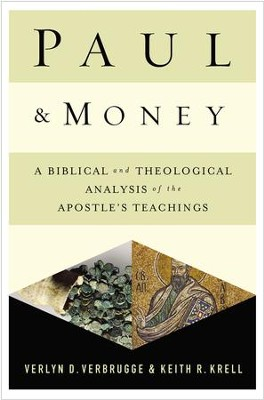 Paul and Money: A Biblical and Theological Analysis of the Apostle's Teachings and Practices - eBook  -     By: Verlyn Verbrugge, Keith R. Krell
