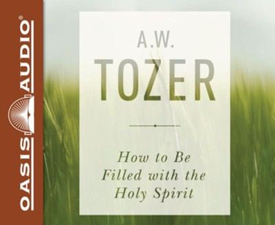 How to be Filled with the Holy Spirit - unabridged audio book on CD  -     By: A.W. Tozer