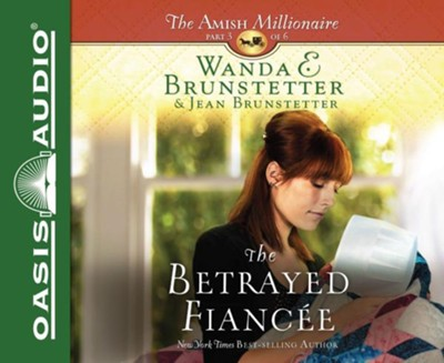 The Betrayed Fiancee - unabridged audio book on CD  -     Narrated By: Rebecca Gallagher     By: Wanda E. Brunstetter, Jean Brunstetter