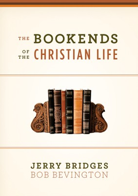 The Bookends of the Christian Life - eBook  -     By: Jerry Bridges, Bob Bevington