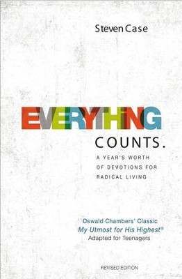 Everything Counts Revised Edition: A year's worth of devotions for radical living / New edition - eBook  -     By: Steven L. Case