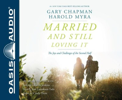 Married and Still Loving It: The Joys and Challenges of the Second Half - unabridged audio book on CD  -     Narrated By: Peter Berkrot     By: Gary Chapman, Harold Myra
