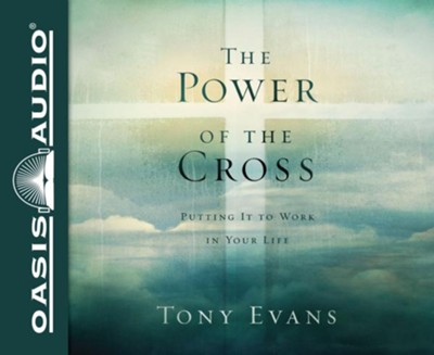 The Power of the Cross: Putting it to Work in Your Life - unabridged audio book on CD  -     Narrated By: Calvin Robinson     By: Tony Evans