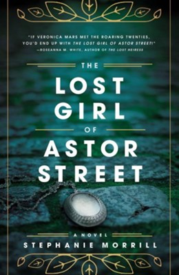 The Lost Girl of Astor Street  -     By: Stephanie Morrill